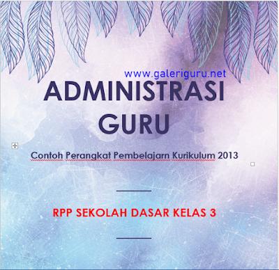 RPP Kelas 3 Tema 7 Kurikulum 2013 Revisi 2018 || Galeri Guru