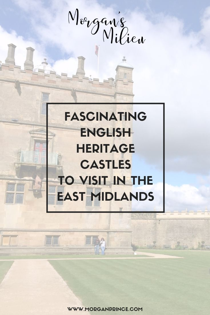 Fascinating English Heritage Castles To Visit In The East Midlands | Venture inside castles, and explore the grounds, for a fun family day out!