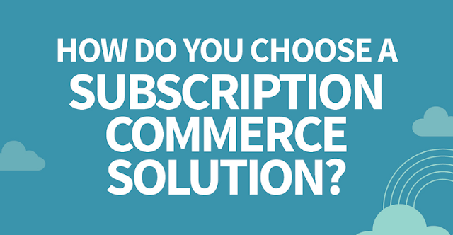 How-Do-You-Choose-A-Subscription-Commerce-Solution #Infographic