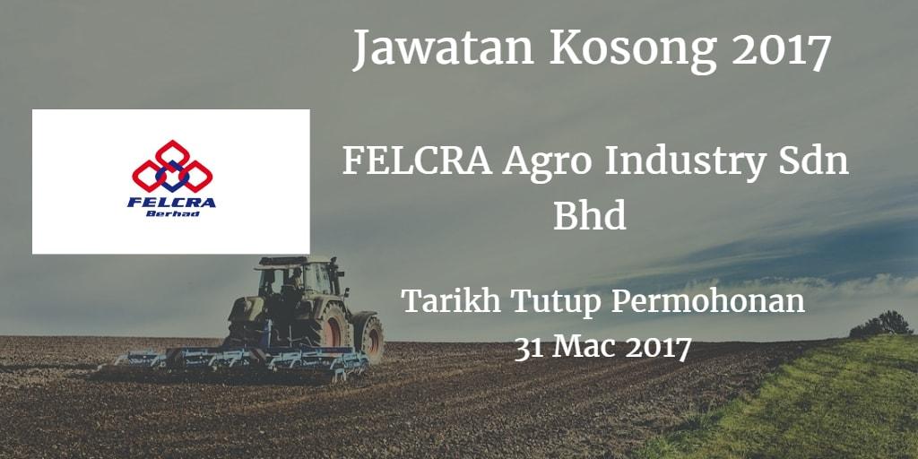 Jawatan Kosong FELCRA Agro Industry Sdn Bhd 31 Mac 2017