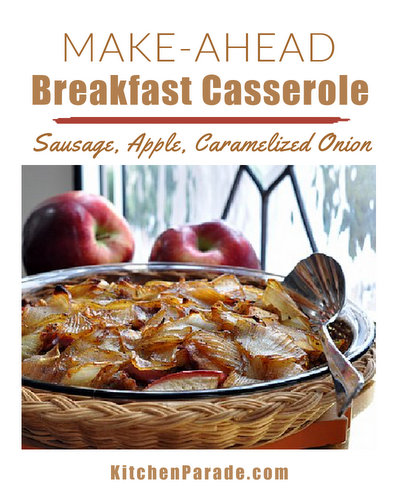Breakfast Casserole with Sausage, Apples & Caramelized Onions ♥ KitchenParade.com, a make-ahead breakfast casserole, layers of sausage, apple and caramelized onion. Unusual and addictive!