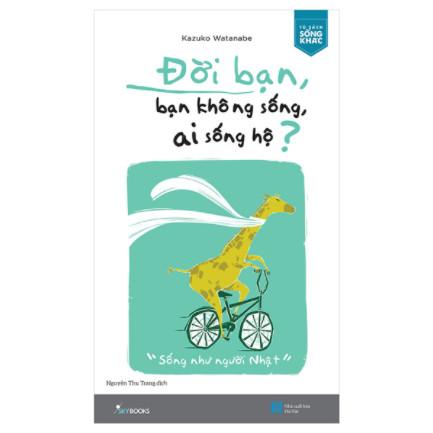 Đời Bạn, Bạn Không Sống, Ai Sống Hộ ebook PDF EPUB AWZ3 PRC MOBI