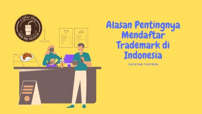 Alasan Pentingnya Mendaftar Trademark di Indonesia