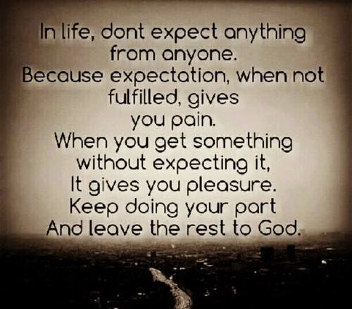 Don't Expect Anything From Anyone