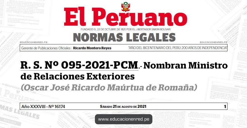 R. S. Nº 095-2021-PCM.- Nombran Ministro de Relaciones Exteriores (Oscar José Ricardo Maúrtua de Romaña)