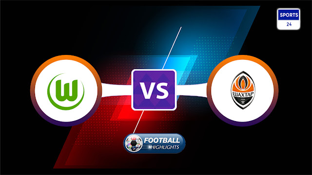 Wolfsburg vs Shakhtar Donetsk – Highlights
