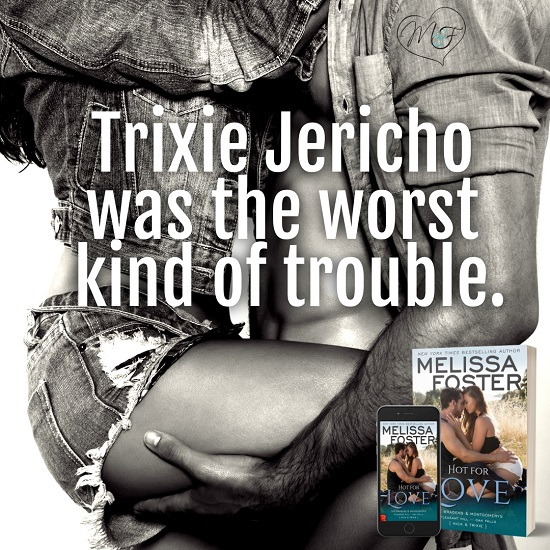 Trixie Jericho was the worst kind of trouble.