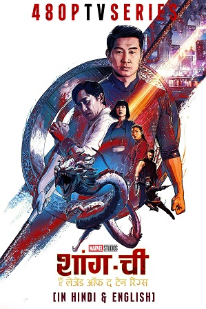 Shang-Chi and The Legend of the Ten Rings (2021) Full Hindi Dual Audio Movie Download 480p 720 1080p HDCAM
