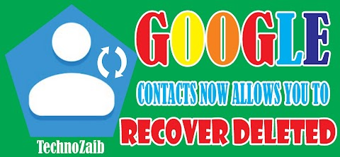 Google Contacts now allows you to recover deleted