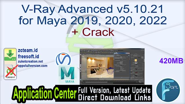 V-Ray Advanced v5.10.21 for Maya 2019, 2020, 2022 + Crack_ ZcTeam.id