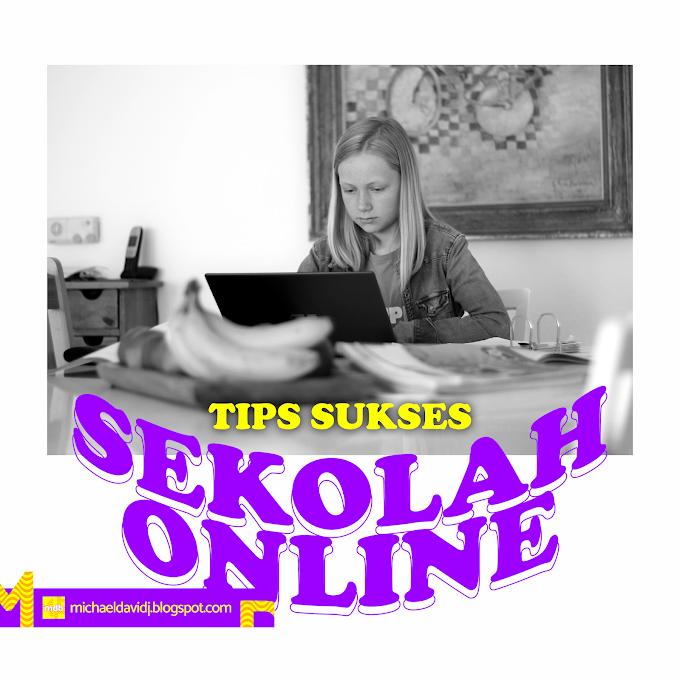 Tips Sukses Sekolah Online!