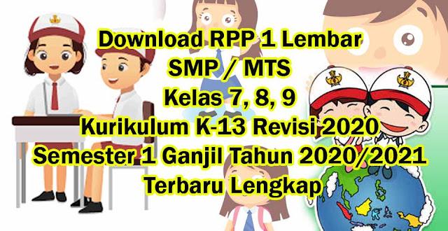Download RPP 1 Lembar SMP / MTS Kelas 7, 8, 9 Kurikulum K-13 Revisi 2020 Semester 1 Ganjil Tahun 2020/2021 Terbaru Lengkap