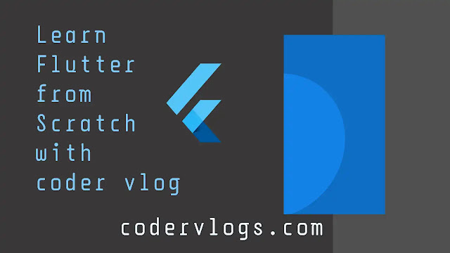 Learn flutter from scratch with coder vlog