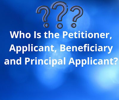 Who Is the Petitioner, Applicant, Beneficiary and Principal Applicant?