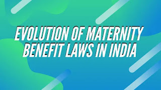 Maternity Benefit laws in India