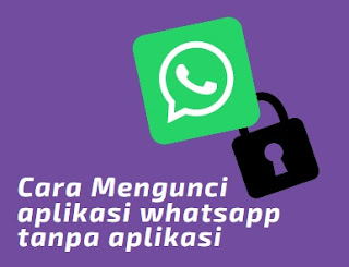 Cara Mengunci Aplikasi Whatsapp (WA) Di HP Samsung Tanpa Aplikasi