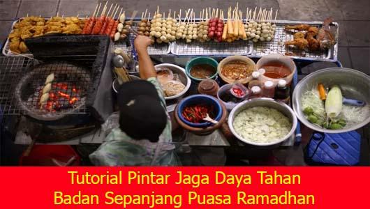 Tutorial Pintar Jaga Daya Tahan Badan Sepanjang Puasa Ramadhan