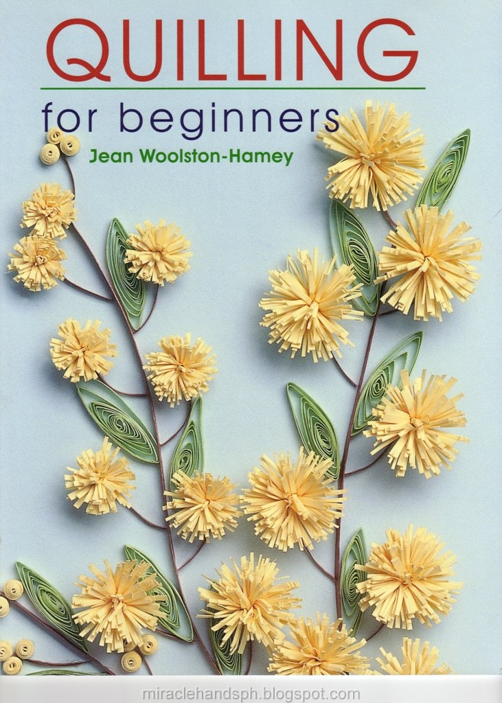 Free craft book: Quilling for beginners ~ Miracle hands