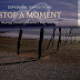 Stop a moment...!