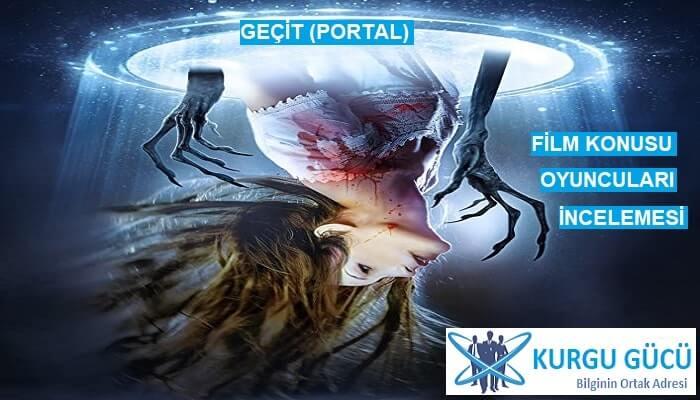 Geçit - Portal Film Konusu, Oyuncuları - Geçit Film İncelemesi - Kurgu Gücü