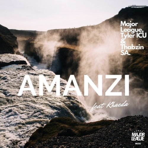 DOWNLOAD MP3: Major League, Tyler ICU & Thabzin SA – Amanzi Ft. Kheada #Arewapublisize