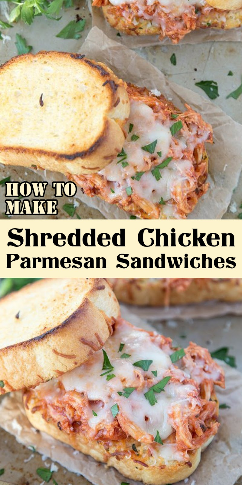 SHREDDED CHICKEN PARMESAN SANDWICHES