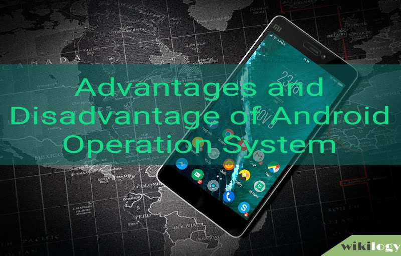 Android Operating System Advantages and Disadvantages