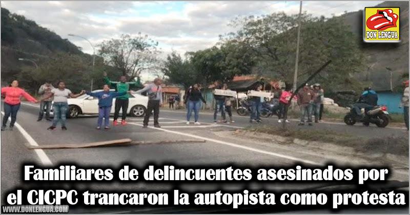 Familiares de delincuentes asesinados por el CICPC trancaron la autopista como protesta