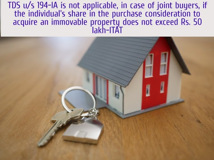 TDS u/s 194-IA not applicable for joint buyers having individual share less than Rs 50 Lakh