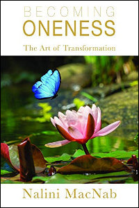 Becoming Oneness: the Art of Transformation - book promotion by Nalini MacNab