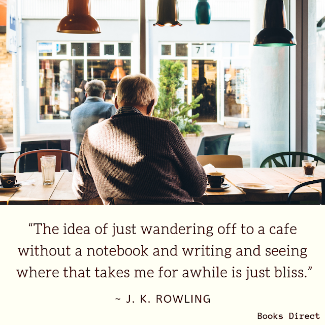"""The idea of just wandering off to a cafe without a notebook and writing and seeing w""The idea of just wandering off to a cafe without a notebook and writing and seeing where that takes me for awhile is just bliss.""  ~ J. K. Rowlinghere that takes me for awhile is just bliss.""  ~ J. K. Rowling"