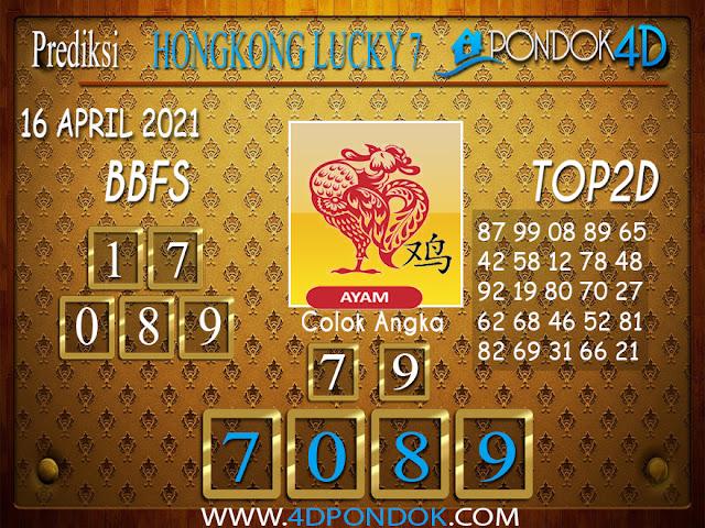 Prediksi Togel HONGKONG LUCKY7 PONDOK4D 16 APRIL 2021