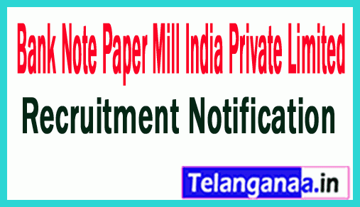 Bank Note Paper Mill India Pvt Limited BNPM Recruitment Notification