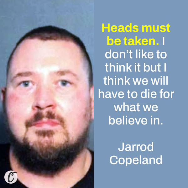 Heads must be taken. I don't like to think it but I think we will have to die for what we believe in. — Jarrod Copeland