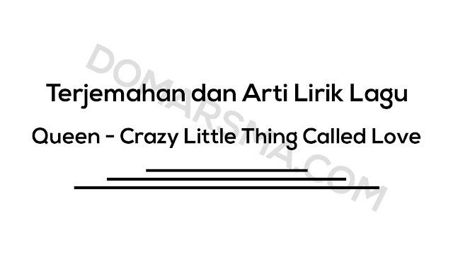 Terjemahan dan Arti Lirik Lagu Queen - Crazy Little Thing Called Love