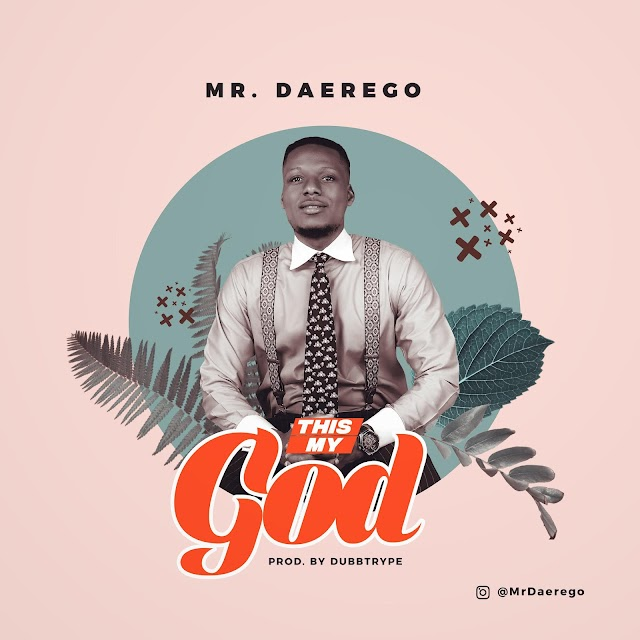 Audio: This my God- Mr. Daerego