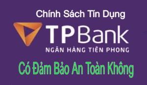 Chính Sách Tín Dụng Của TPBank Có Ổn Không?