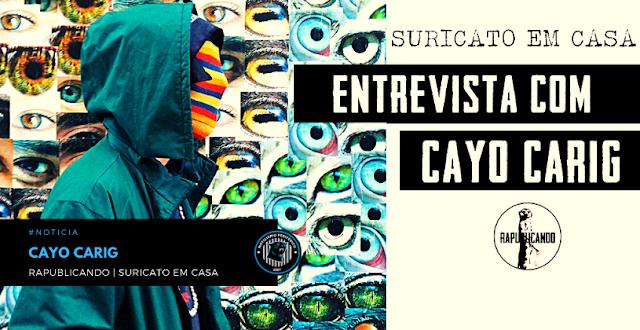 Cayo Carig conta sua trajetória em entrevista para o RAPublicando | Suricato em Casa
