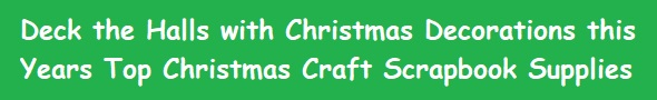 Deck the Halls with Christmas Decorations this Year Top Christmas craft supplies