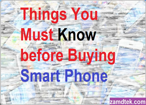 What to do before and after buying any Smart Phone