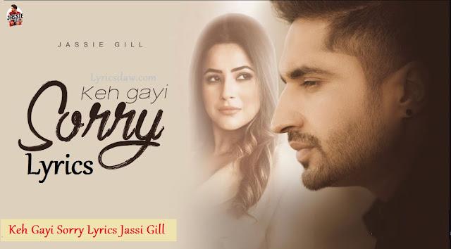 Keh Gayi Sorry Lyrics Jassi Gill