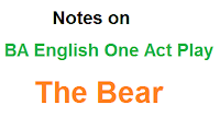 ba english one act play the bear,the bear summary,the bear one act play questions answers,the bear ba english one act play,
