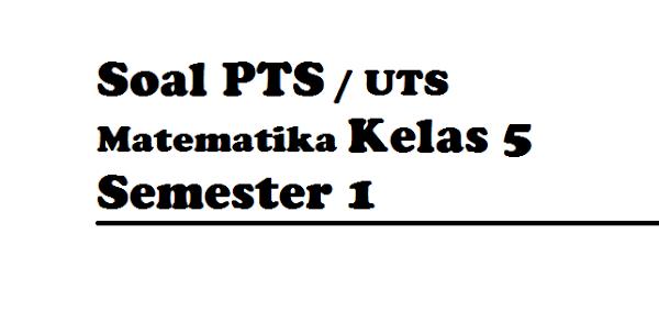 gambar soal PTS matematika kelas 5 semester 1