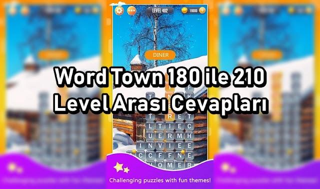 Word Town 180 ile 210 Level Arasi Cevaplar
