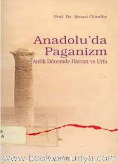 Şinasi Gündüz - Anadolu'da Paganizm, Antik Dönemde Harran ve Urfa