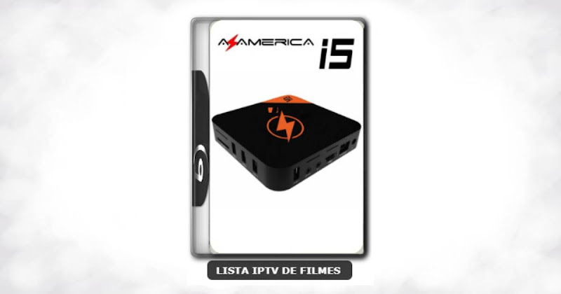 Azamerica i5 IPTV Nova Atualização Melhorias na Estabilidade do Sistema. V1.2.11