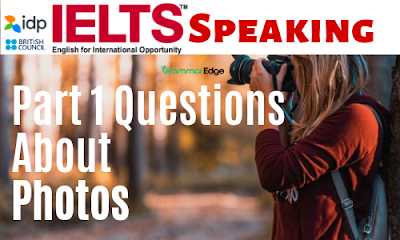 IELTS Speaking Questions About Photos