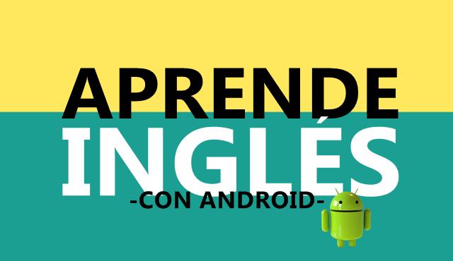 4 aplicaciones para aprender vocabulario de inglés en Android (No Duolingo)