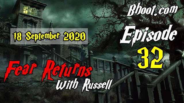 Bhoot.Com by Rj Russell episode 32 - 18 September 2020 bhooture.xyz