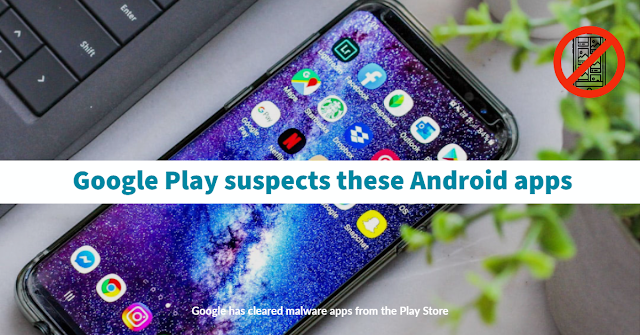 Google Suspects These Android Apps; Remove it